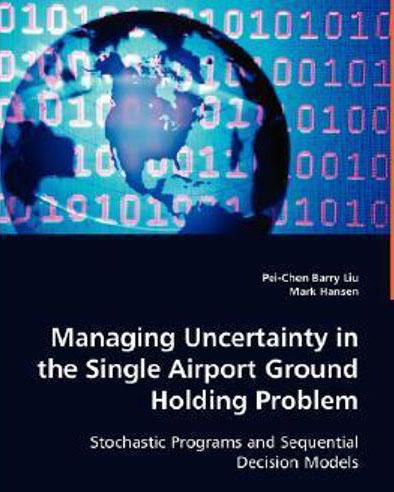 Managing Uncertainty in the single airport ground holding problem