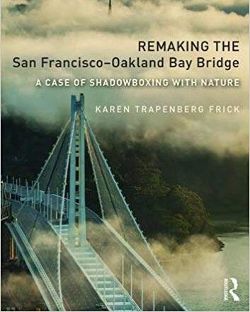 Remaking the San Francisco Oakland Bay Bridge
