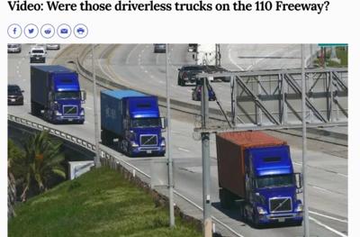 Were those Driverless Trucks on the 110 freeway?